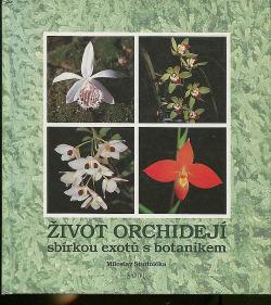Život orchidejí - sbírkou exotů s botanikem
