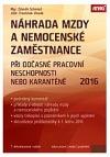 Náhrada mzdy a nemocenské zaměstnance při dočasné pracovní neschopnosti nebo karanténě 2016 obálka knihy