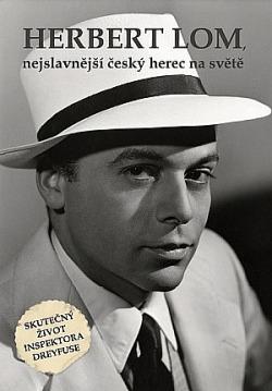 Herbert Lom, nejslavnější český herec na světě obálka knihy