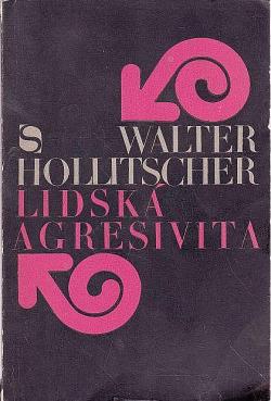 Lidská agresivita (V dílech Marxe, Freuda a Lorenze) obálka knihy