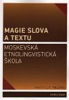 Magie slova a textu - Moskevská etnolingvistická škola