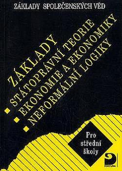 Základy státoprávní teorie, ekonomie a ekonomiky, neformální logiky obálka knihy