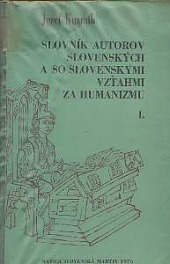 Slovník autorov slovenských a so slovenskými vzťahmi za humanizmu I obálka knihy