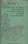 Slovník autorov slovenských a so slovenskými vzťahmi za humanizmu I
