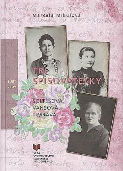 Tri spisovateľky: Šoltésová, Vansová, Timrava obálka knihy