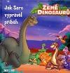 Země dinosaurů Jak Saro vyprávěl příběh