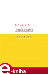 Marketing... je věda kreativní