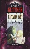 Čarovný svět Henry Kuttnera