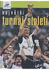 Největší turnaj století Francie 98 obálka knihy