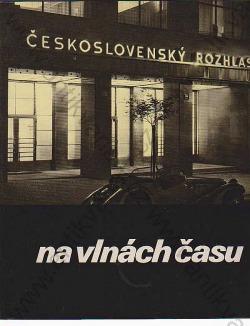 Československý rozhlas na vlnách času obálka knihy