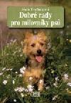 Dobré rady pro milovníky psů