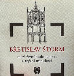 Břetislav Štorm: mezi žízní budoucnosti a trýzní minulosti obálka knihy