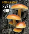 Pozoruhodný svět hub