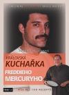 Královská kuchařka Freddieho Mercuryho