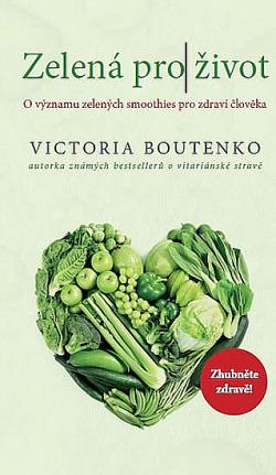 Zelená pro život - O významu zelených smoothies pro zdraví člověka obálka knihy