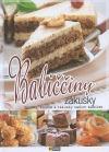 Babiččiny zákusky - Buchty, koláče a zákusky našich babiček