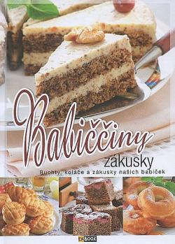 Babiččiny zákusky - Buchty, koláče a zákusky našich babiček obálka knihy