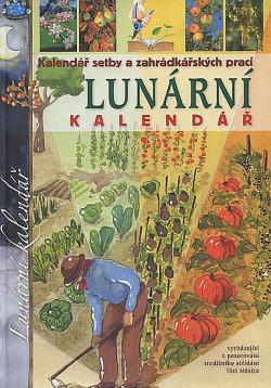 Lunární kalendář - Kalendář setby a zahrádkářských prací obálka knihy