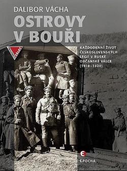 Ostrovy v bouři - Každodenní život československých legií v ruské občanské válce (1918-1920) obálka knihy