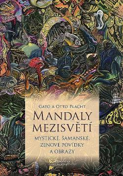 Mandaly mezisvětí, Mystické, šamanské, zenové povídky a obrazy