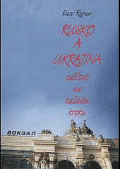 Rusko a Ukrajina, zážitek na každém kroku obálka knihy