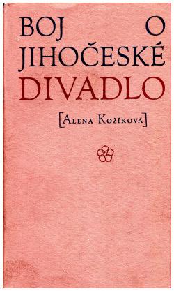 Boj o Jihočeské divadlo  1919 - 1946 obálka knihy