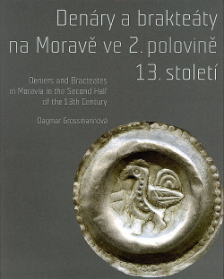 Denáry a brakteáty na Moravě ve 2. polovině 13. století obálka knihy