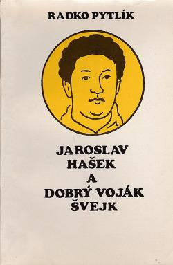 Jaroslav Hašek a Dobrý voják Švejk obálka knihy