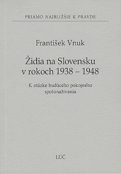 Židia na Slovensku v rokoch 1938 - 1948 obálka knihy