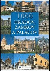 Tisíc hradov, zámkov a palácov obálka knihy