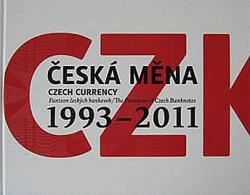 Česká měna : panteon českých bankovek = Czech currency : the pantheon of Czech banknotes : 1993-2011 obálka knihy