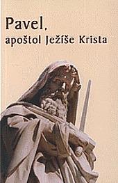 Pavel, apoštol Ježíše Krista obálka knihy
