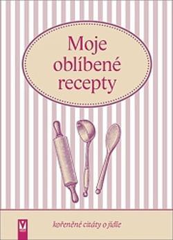 Moje oblíbené recepty (kořeněné citáty o jídle) obálka knihy