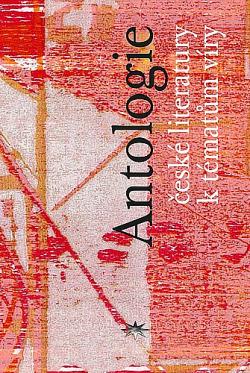 Antologie české literatury 20. století k tématům víry obálka knihy