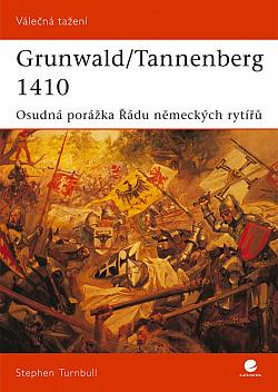 Grunwald/Tannenberg 1410 -  osudná porážka Řádu německých rytířů obálka knihy