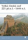 Velká čínská zeď 221 př.n.l.-1644 n.l.