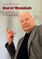 Karel Weinlich - pokus o životopis obálka knihy
