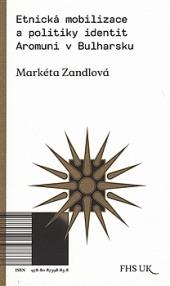 Etnická mobilizace a politiky identit. Aromuni v Bulharsku