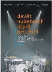 Devět hudebních stylu pro bicí obálka knihy