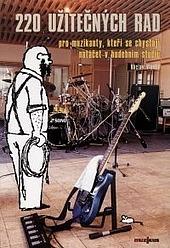 220 užitečných rad pro muzikanty, kteří se chystají nahrávat v hudebním studiu obálka knihy