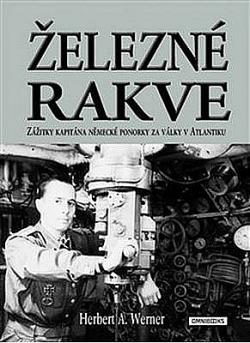 Železné rakve - Zážitky kapitána německé ponorky za války v Atlantiku obálka knihy