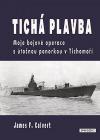 Tichá plavba: Moje bojové operace s útočnou ponorkou v Tichomoří