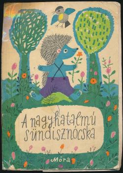 A nagyhatalmú sündisznócska obálka knihy