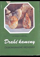 Drahé kameny Českomoravské vrchoviny obálka knihy