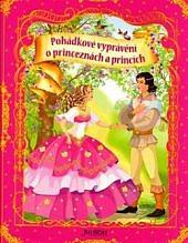 Pohádkové vyprávění o princeznách a princích obálka knihy