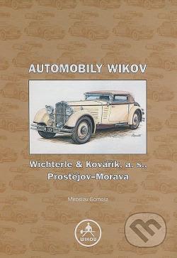 Automobily Wikov: Wichterle & Kovářík, a.s., Prostějov - Morava obálka knihy
