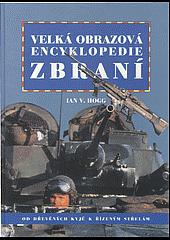 Velká obrazová encyklopedie zbraní obálka knihy