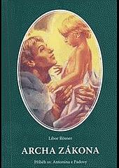 Archa zákona : příběh sv. Antonína z Padovy obálka knihy