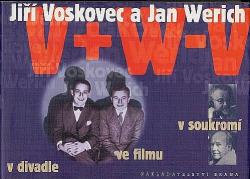 Jiří Voskovec a Jan Werich: v divadle, ve filmu, v soukromí obálka knihy