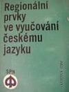 Regionální prvky ve vyučování českému jazyku obálka knihy